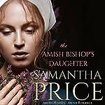 The Amish Bishop's Daughter | Samantha Price