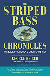 The Striped Bass Chronicles: The Saga of America's Great Game Fish