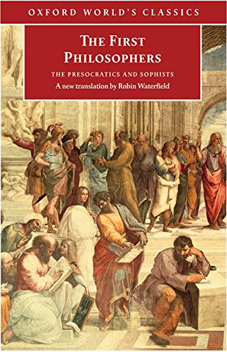 The First Philosophers: The Presocratics and Sophists (Oxford World's Classics)