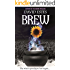 Brew: A Post-Apocalyptic Witch Thriller (Salem's Revenge Book 1)