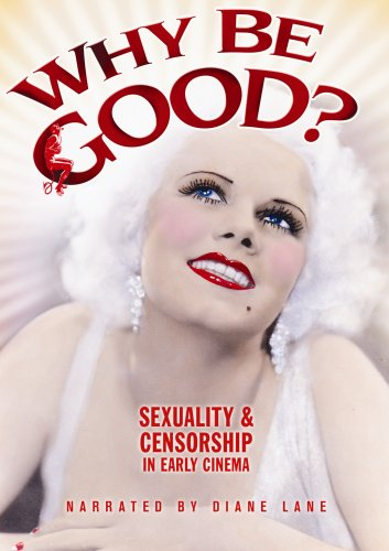 Why Be Good? Sexuality and Censorship in Early Cinema Womens Valentino Bow
