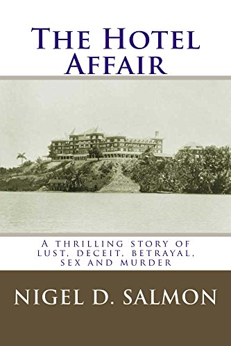 The Hotel Affair: A thrilling story of lust, deceit, betrayal, sex and murder.