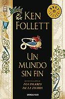 Un Mundo Sin Fin (Saga Los Pilares De La Tierra