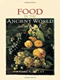 Food in the Ancient World from A to Z, Andrew Dalby, 0415232597