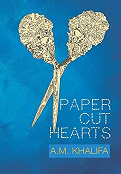 Paper Cut Hearts by [Khalifa, A.M.]