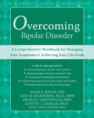 Overcoming Bipolar Disorder: A Comprehensive Workbook for Managing Your Symptoms and Achieving Your Life Goals pdf epub