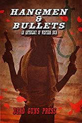 Hangmen and Bullets: An Anthology of Western Noir