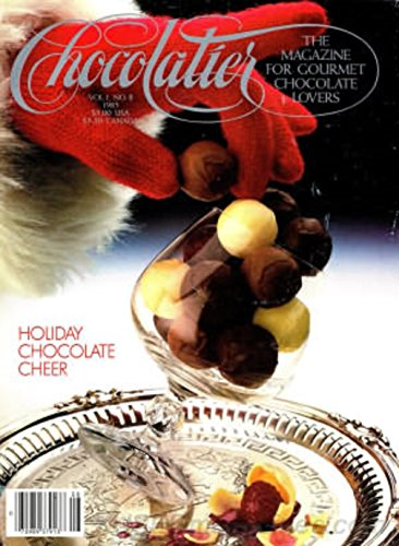 Chocolatier 1985 - The Magazine for Gourmet Chocolate Lovers (Holiday Chocolate Cheer, Volume 1, Number 8)