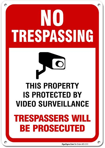 Video Surveillance Sign, No Trespassing Sign, 10x7 Rust Free,40 Aluminum, UV Printed, Easy to Mount Weather Resistant Long Lasting Ink Made in USA by SIGO SIGNS