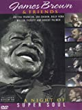 James Brown and Friends: A Night of Super Soul