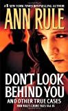 By Ann Rule Don't Look Behind You: Ann Rule's Crime Files #15 (English Language)