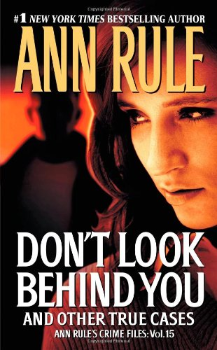 By Ann Rule Don't Look Behind You: Ann Rule's Crime Files #15 (English Language) by Pocket Books