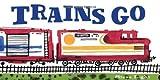 Trains Go, Steve Light, 0811879429