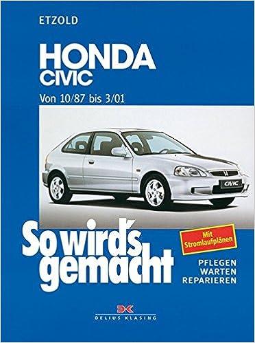 Honda Civic 10/87 bis 3/01: So wird\'s gemacht - Band 115: Amazon.de ...