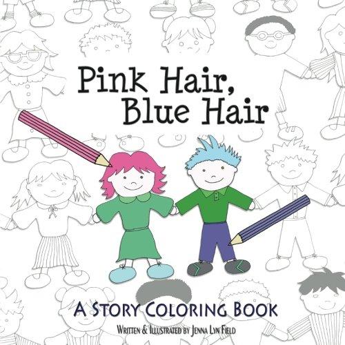 Pink Hair, Blue Hair: A Story Colouring Book pdf epub