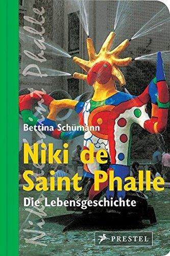 Niki de Saint Phalle: Die Lebensgeschichte Gebundenes Buch – 24. Oktober 2011 Bettina Schümann Prestel Verlag 3791370766 Kindersachbuch