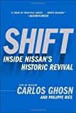 Shift: Inside Nissan's Historic Revival by Carlos Ghosn (21-Mar-2006) Paperback