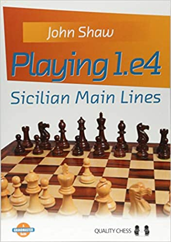 Playing 1.e4 - Sicilian Main Lines (Grandmaster Guide) by John Shaw (Author) 51fjuK40DZL._SX350_BO1,204,203,200_