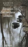 Rêveries d'un pêcheur solitaire : Le chant du ruisseau