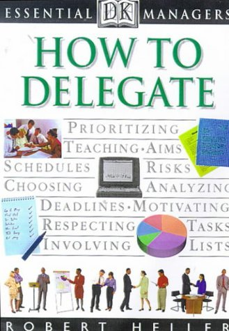 Essential Managers: How to Delegate by Robert Heller (17-Sep-1998) Paperback