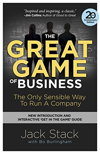 The Great Game of Business, Expanded and Updated: The Only Sensible Way to Run a Company (Best Small Business Ideas Canada)