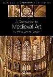 A Companion to Medieval Art, Conrad Rudolph, 1405102861