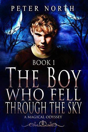 The Boy Who Fell Through The Sky: Epic Fantasy Series Book 1