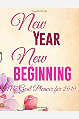 New Year New Beginning: My Goal Planner for 2019 Paperback