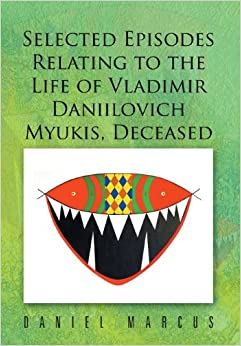Book Selected Episodes Relating to the Life of Vladimir Daniilovich Myukis, Deceased