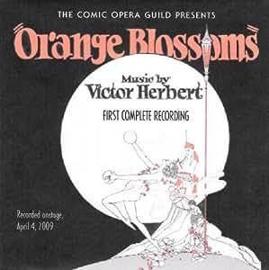 Orange Blossoms Victor Herbert - The Comic Opera Guild 2005 Live Recording