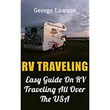 RV Traveling: Easy Guide On RV Traveling All Over The USA