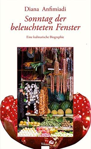 Sonntag der beleuchteten Fenster: Eine kulinarische Biographie