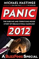 Panic 2012: The Sublime and Terrifying Inside Story of Obama's Final Campaign (A BuzzFeed/Blue Rider Press Book)