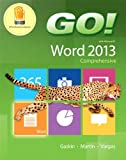 GO! with Microsoft Word 2013 Comprehensive 1st Edition