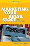 Marketing Your Retail Store in the Internet Age