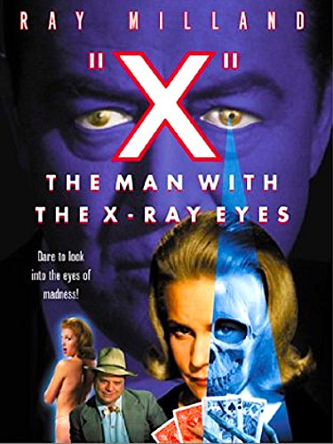 X The Man With The X Ray Eyes ()