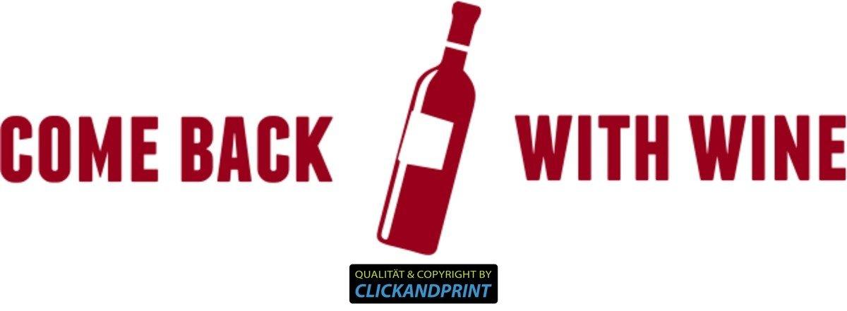 CLICKANDPRINT  Aufkleber » Come back with wine, 230x69,4cm, Rot Metallic • Dekoaufkleber Autoaufkleber Sticker Decal Vinyl