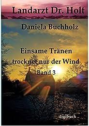 Landarzt Dr. Holt Doppelband 3: Einsame Tränen trocknet nur der Wind (German Edition)