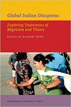 Book Global Indian Diasporas: Exploring Trajectories of Migration and Theory (Publications) (2008-02-15)