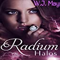 Radium Halos: The Senseless Series, Part 1 Audiobook by W. J. May Narrated by Joette Marie