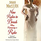 Nine Rules to Break When Romancing a Rake Hörbuch von Sarah MacLean Gesprochen von: Carolyn Morris