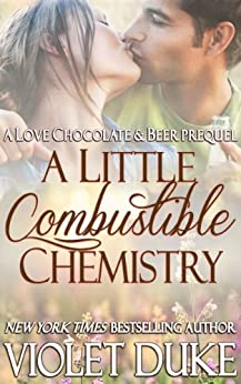 A Little Combustible Chemistry: A Cactus Creek Series Prequel by [Duke, Violet]
