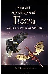 Ancient Apocalypse of Ezra: Called 2 Esdras in the KJV 1611 Paperback