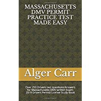 MASSACHUSETTS DMV PERMIT PRACTICE TEST MADE EASY: Over 250 Drivers test questions/Answers for Massachusetts DMV written…