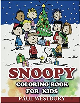 Snoopy Coloring Book for Kids: Coloring All Your Favorite Snoopy ...