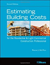 Estimating Building Costs for the Residential and Light Commercial Construction Professional
