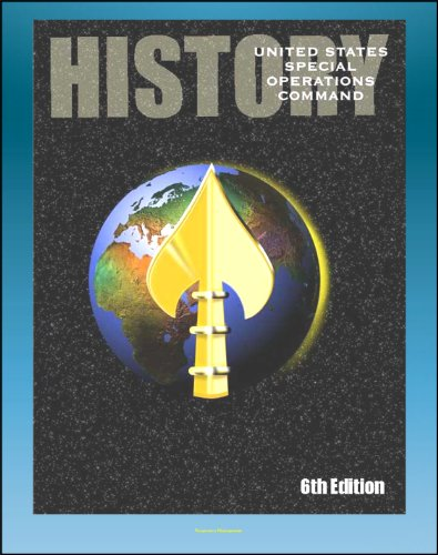 History of the United States Special Operations Command (USSOCOM), Sixth Edition - Founding, Commanders, SEALS and Rangers, War on Terror, Saddam Capture, ... Storm, Enduring Freedom, Iraqi Freedom