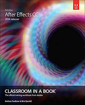 Adobe After Effects CC Classroom in a Book (2014 release) (English ...