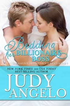 Bedding Her Billionaire Boss (The BAD BOY BILLIONAIRES Series Book 9) by [Angelo, Judy]