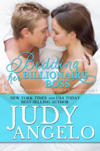 Bedding Her Billionaire Boss (The BAD BOY BILLIONAIRES Series Book 9)